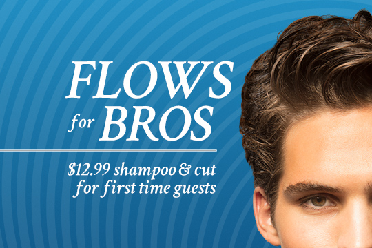 Flows for Bros | $12.99 shampoo & cut for first time Guests
